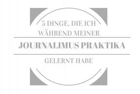 5 Dinge, Die Ich Während Meiner Journalismus Praktika Gelernt Habe